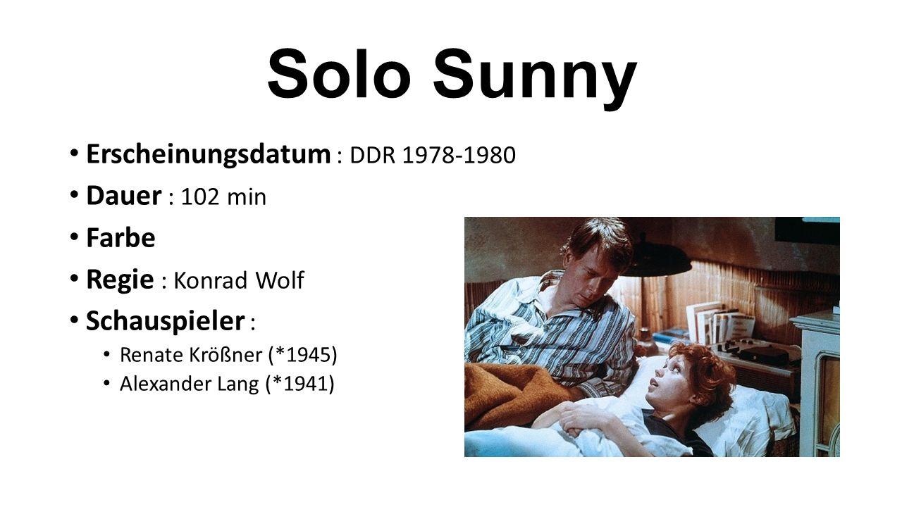 Solo Sunny Erscheinungsdatum : DDR 1978-1980 Dauer : 102 min Farbe