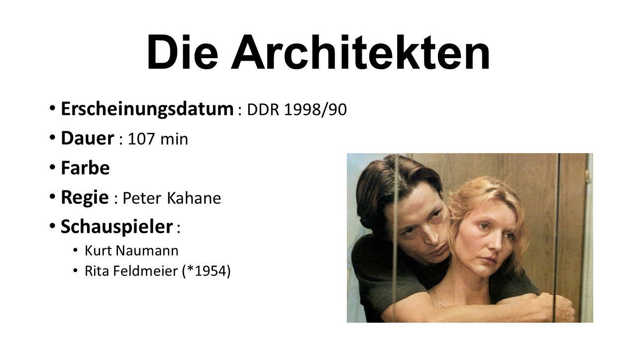 Die Architekten Erscheinungsdatum : DDR 1998/90 Dauer : 107 min Farbe
