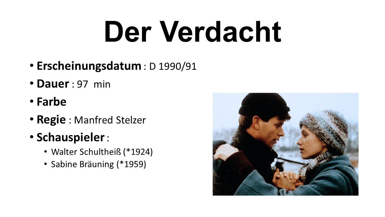 Der Verdacht Erscheinungsdatum : D 1990/91 Dauer : 97 min Farbe