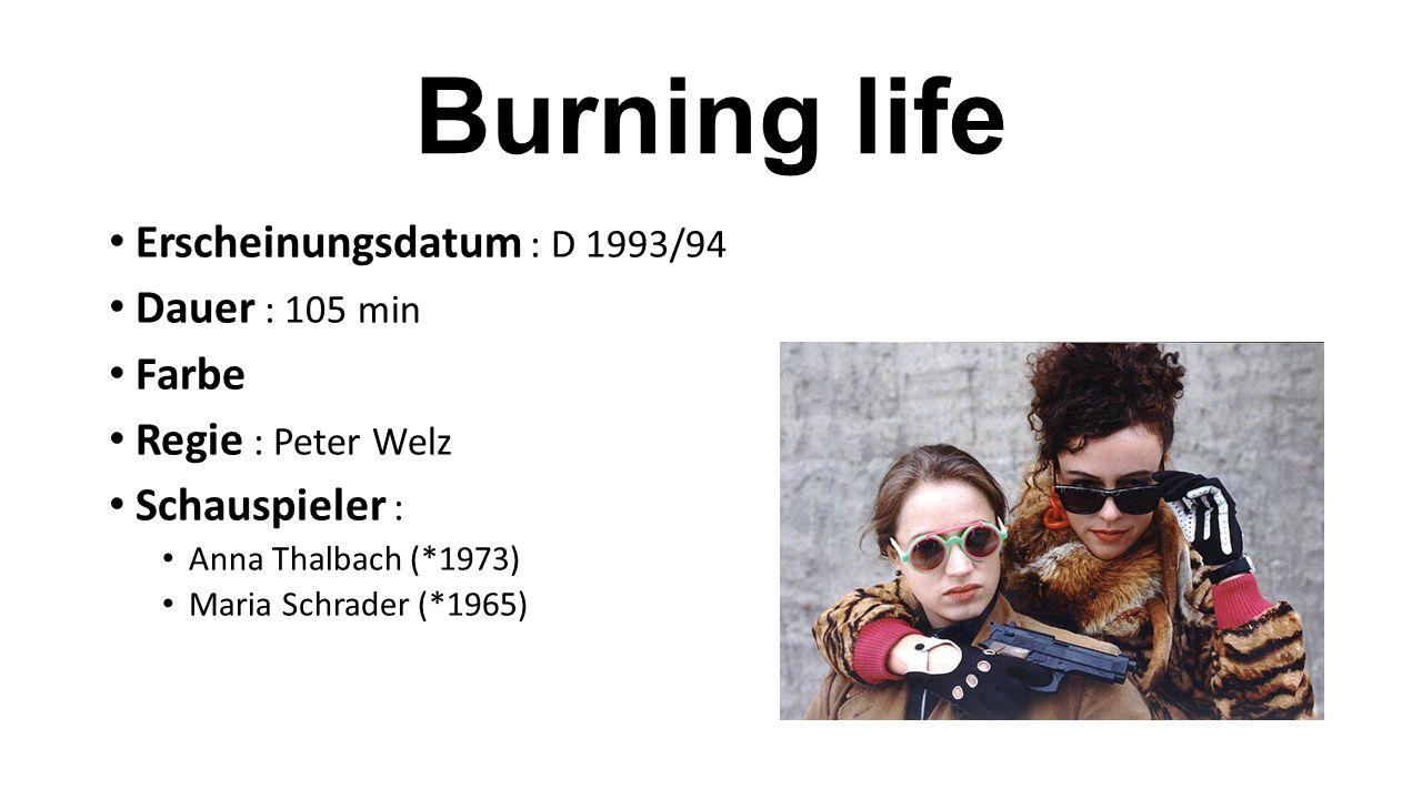Burning life Erscheinungsdatum : D 1993/94 Dauer : 105 min Farbe