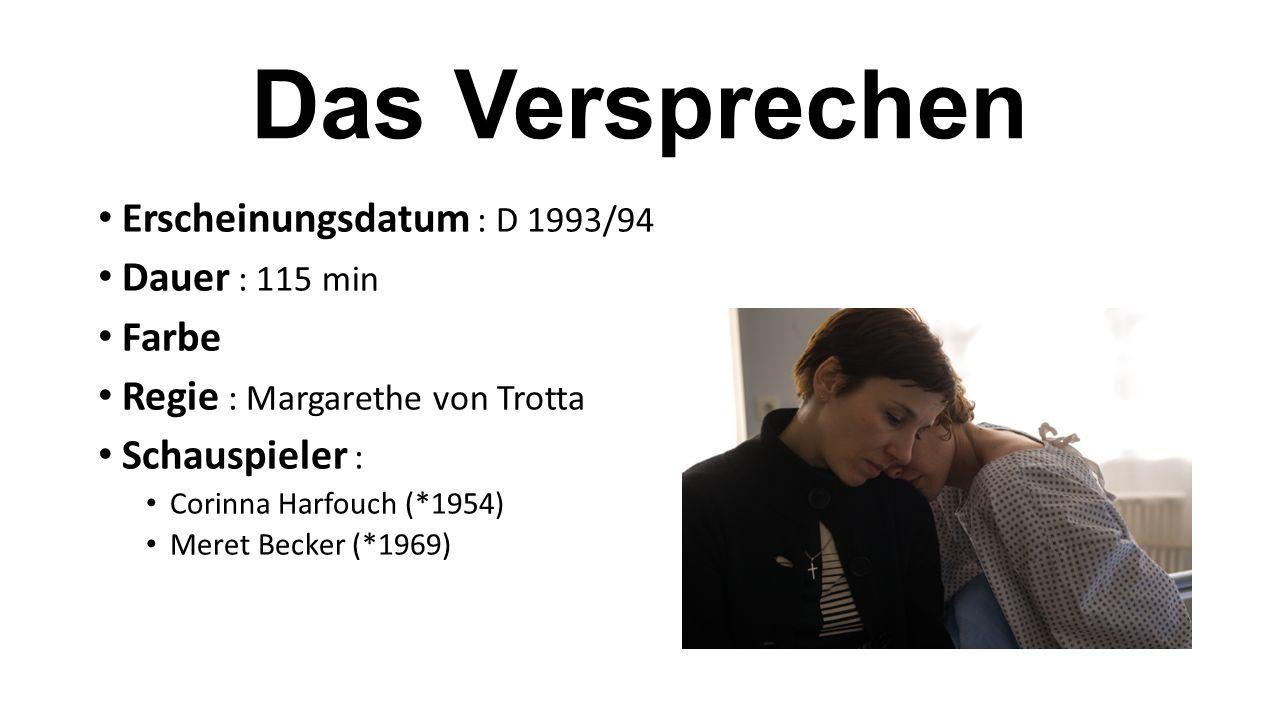 Das Versprechen Erscheinungsdatum : D 1993/94 Dauer : 115 min Farbe
