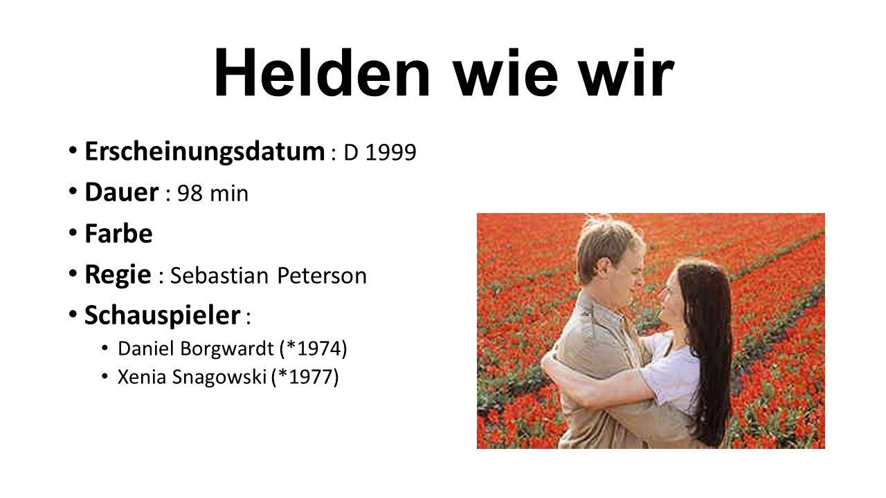 Helden wie wir Erscheinungsdatum : D 1999 Dauer : 98 min Farbe