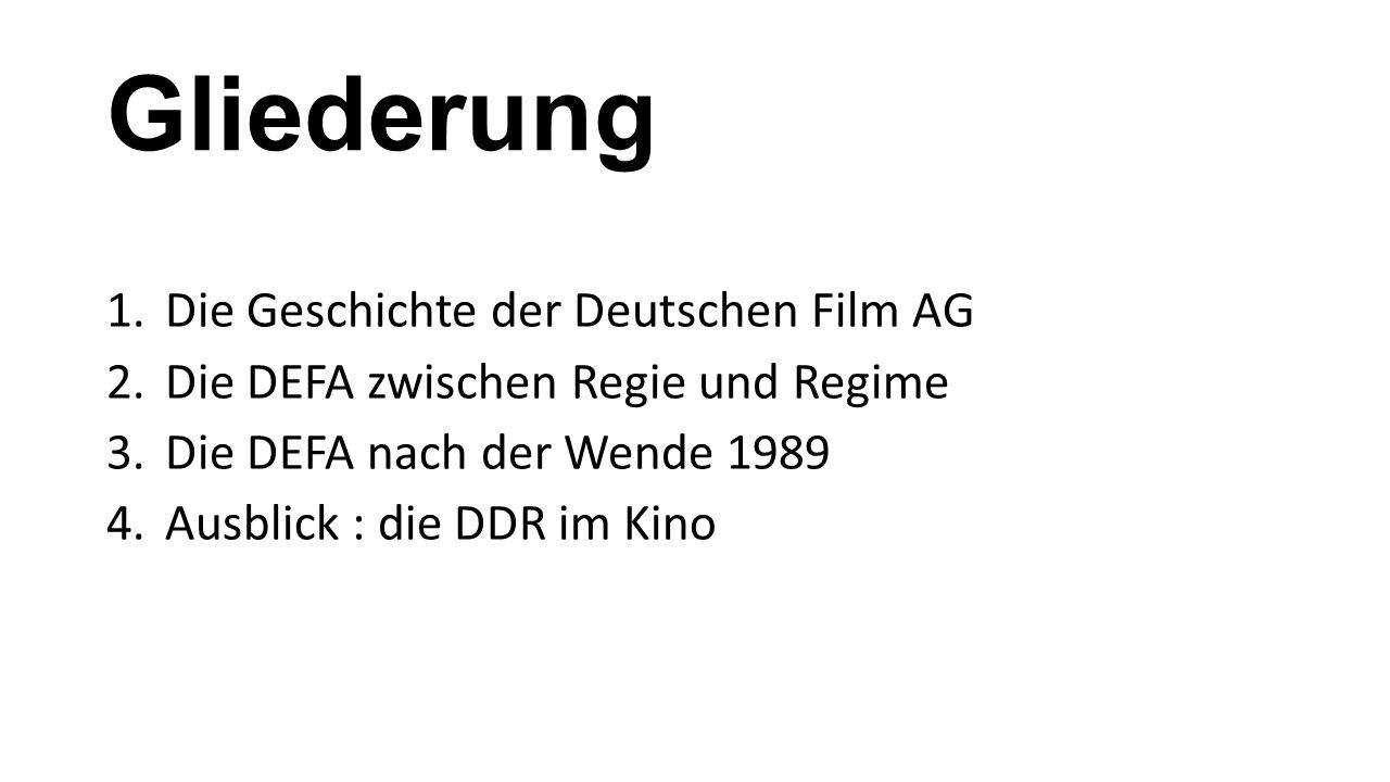 Gliederung Die Geschichte der Deutschen Film AG