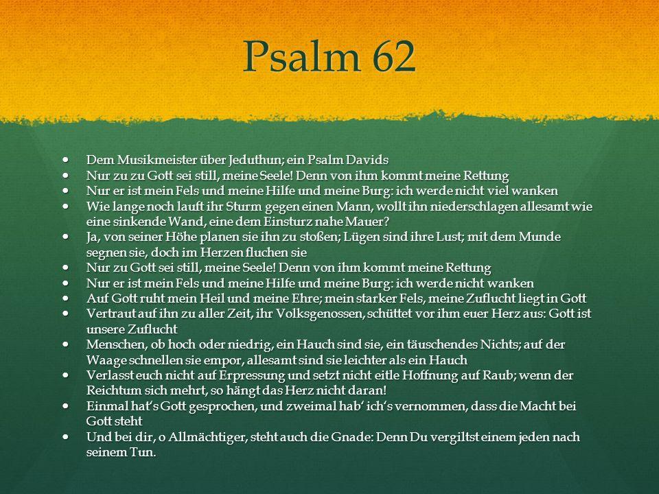 Psalm 62 Dem Musikmeister über Jeduthun; ein Psalm Davids