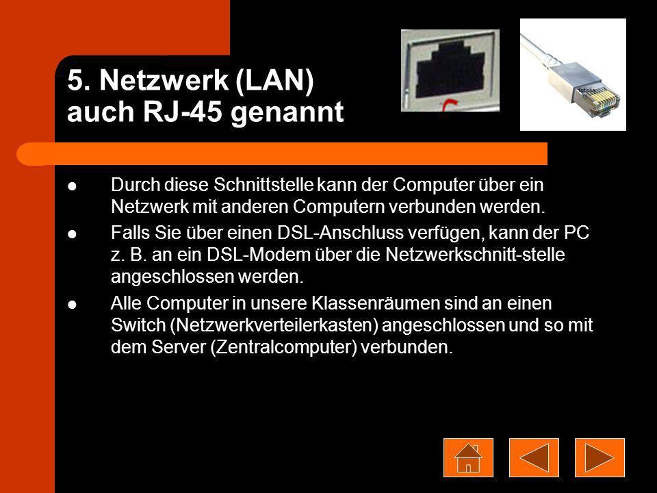 5. Netzwerk (LAN) auch RJ-45 genannt