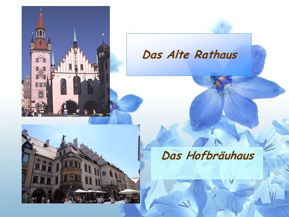 Das Alte Rathaus Das Hofbräuhaus