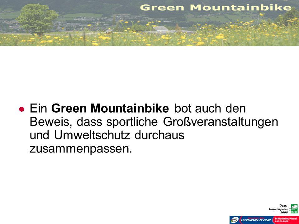 Ein Green Mountainbike bot auch den Beweis, dass sportliche Großveranstaltungen und Umweltschutz durchaus zusammenpassen.
