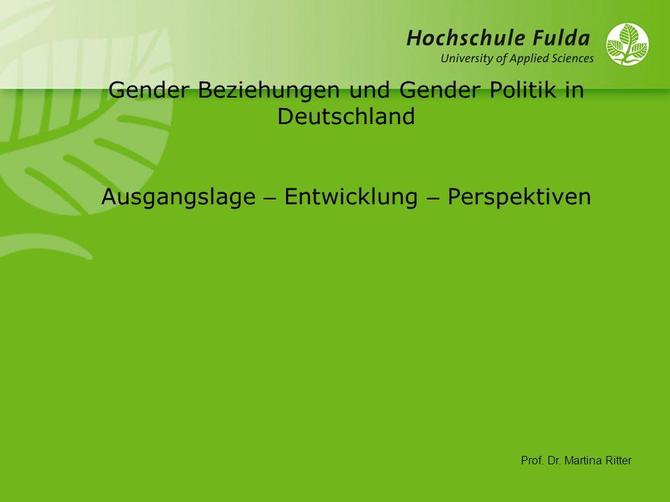 Gender Beziehungen und Gender Politik in Deutschland Ausgangslage – Entwicklung – Perspektiven