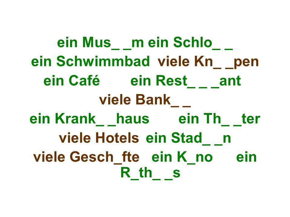 ein Schwimmbad viele Kn_ _pen ein Café ein Rest_ _ _ant viele Bank_ _