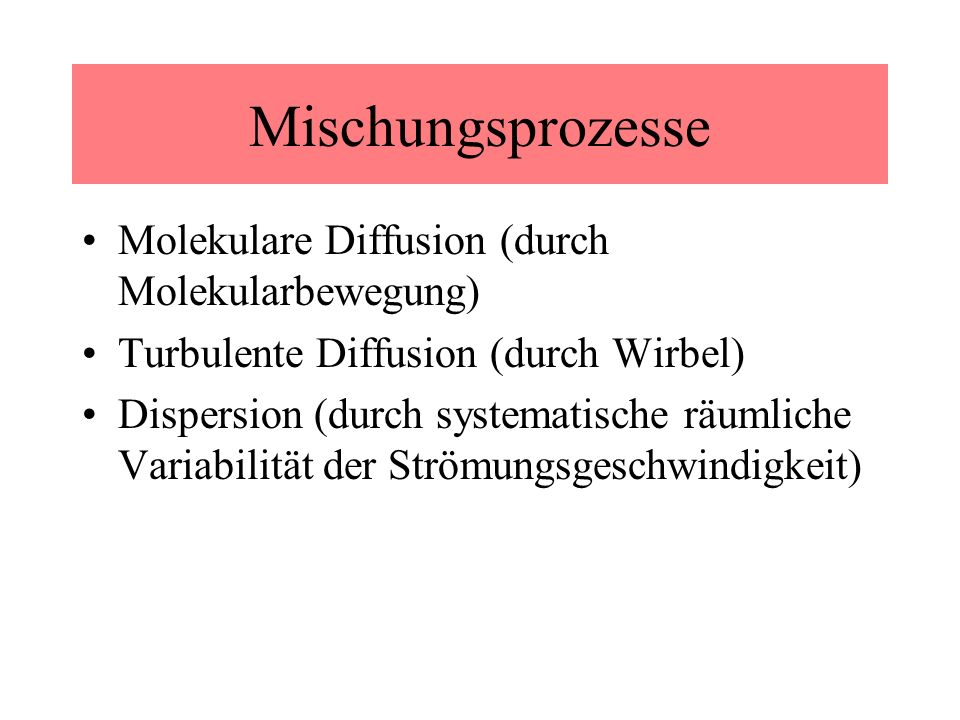 Mischungsprozesse Molekulare Diffusion (durch Molekularbewegung)