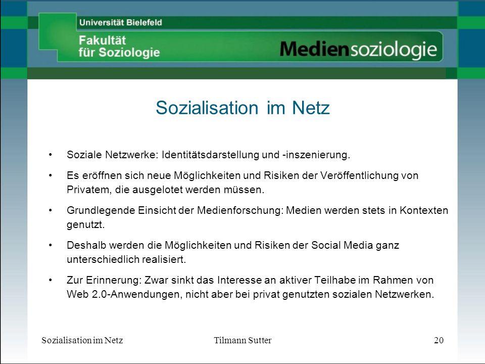 Sozialisation im Netz Soziale Netzwerke: Identitätsdarstellung und -inszenierung.