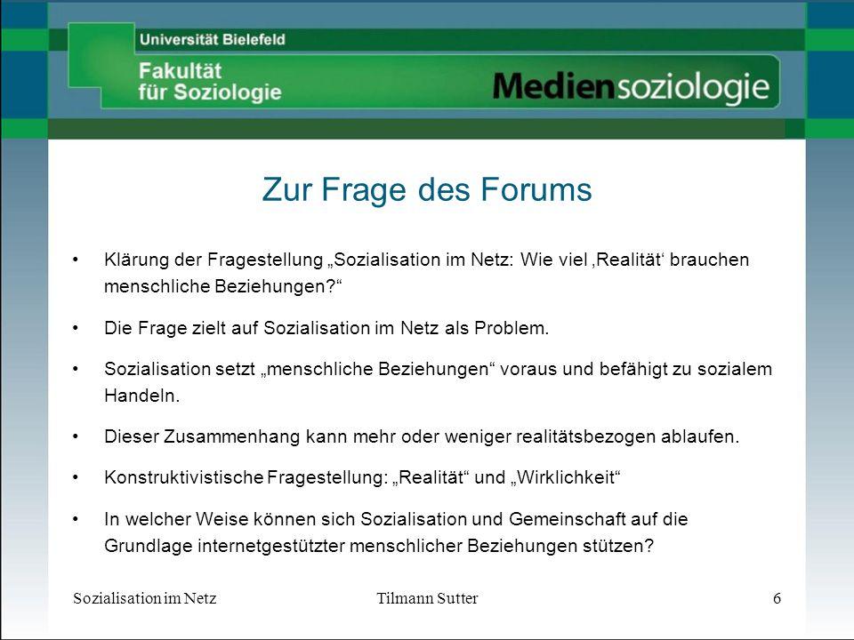 """Zur Frage des Forums Klärung der Fragestellung """"Sozialisation im Netz: Wie viel 'Realität' brauchen menschliche Beziehungen"""