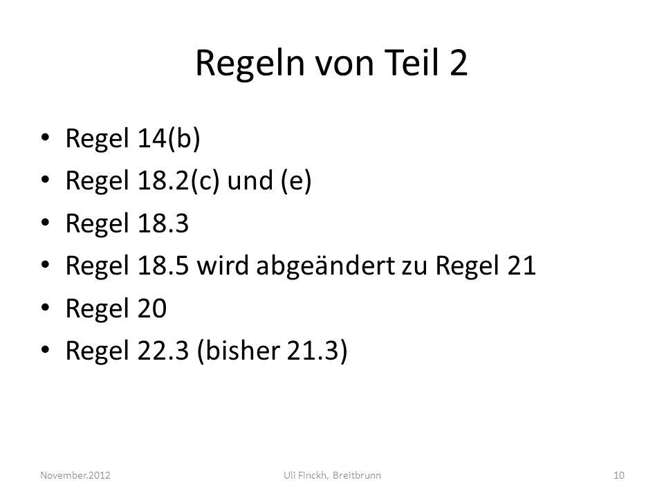 Regeln von Teil 2 Regel 14(b) Regel 18.2(c) und (e) Regel 18.3