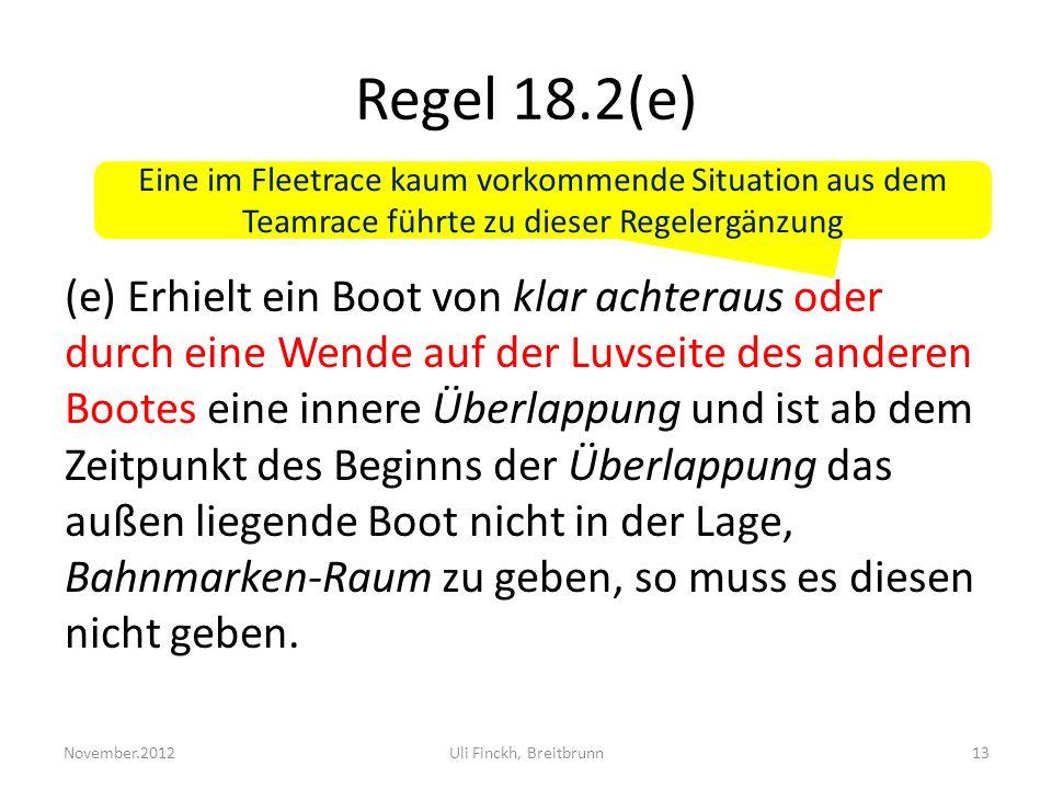 Regel 18.2(e) Eine im Fleetrace kaum vorkommende Situation aus dem Teamrace führte zu dieser Regelergänzung.