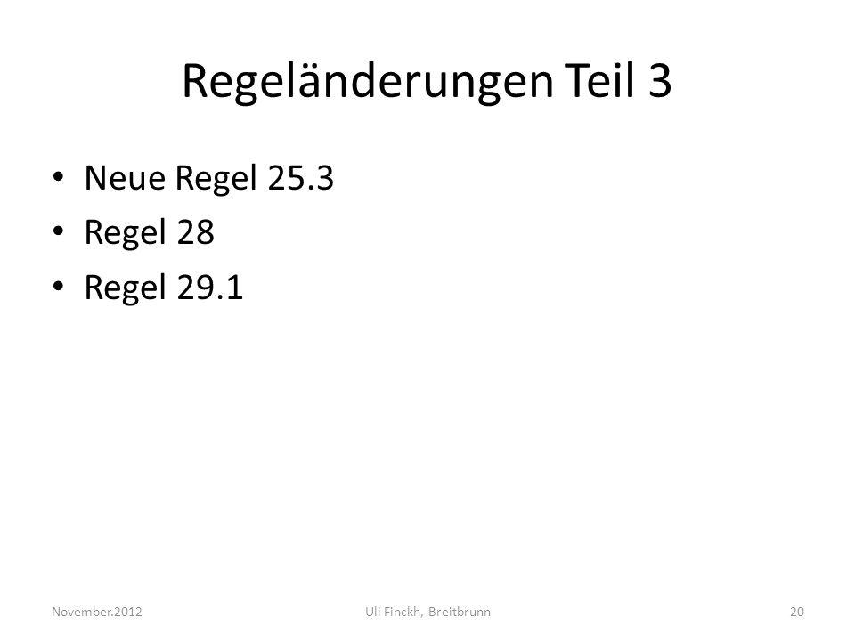 Regeländerungen Teil 3 Neue Regel 25.3 Regel 28 Regel 29.1