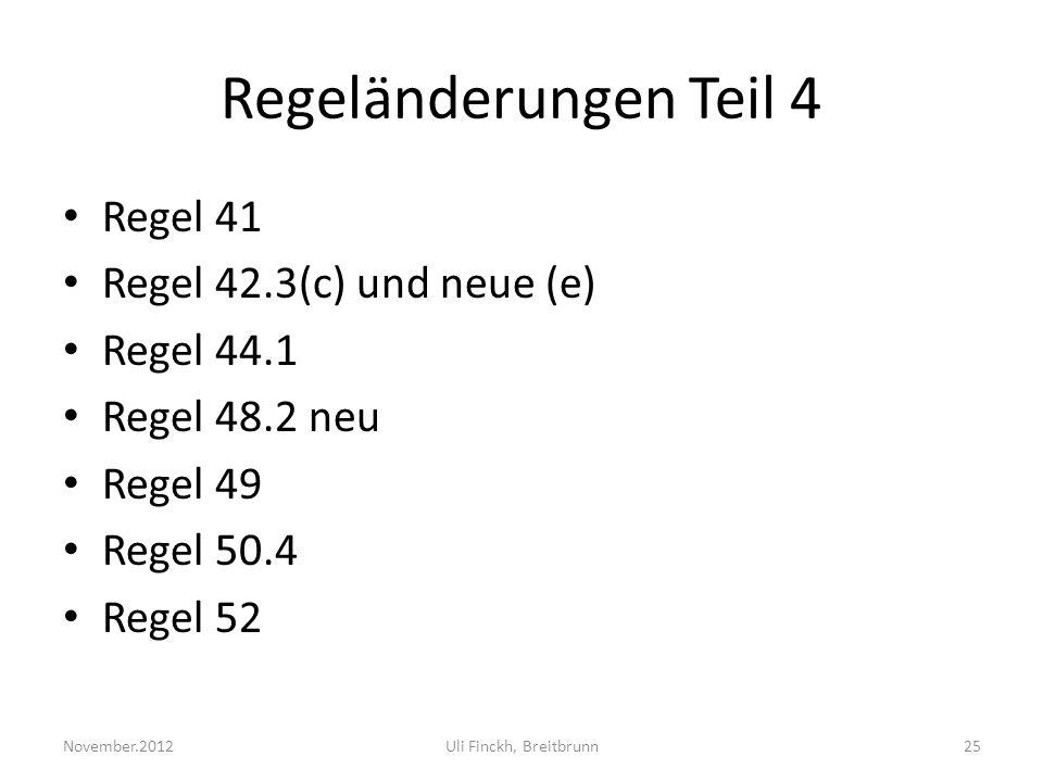 Regeländerungen Teil 4 Regel 41 Regel 42.3(c) und neue (e) Regel 44.1