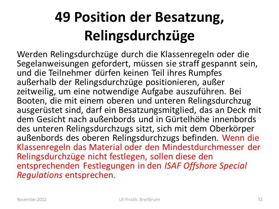 49 Position der Besatzung, Relingsdurchzüge