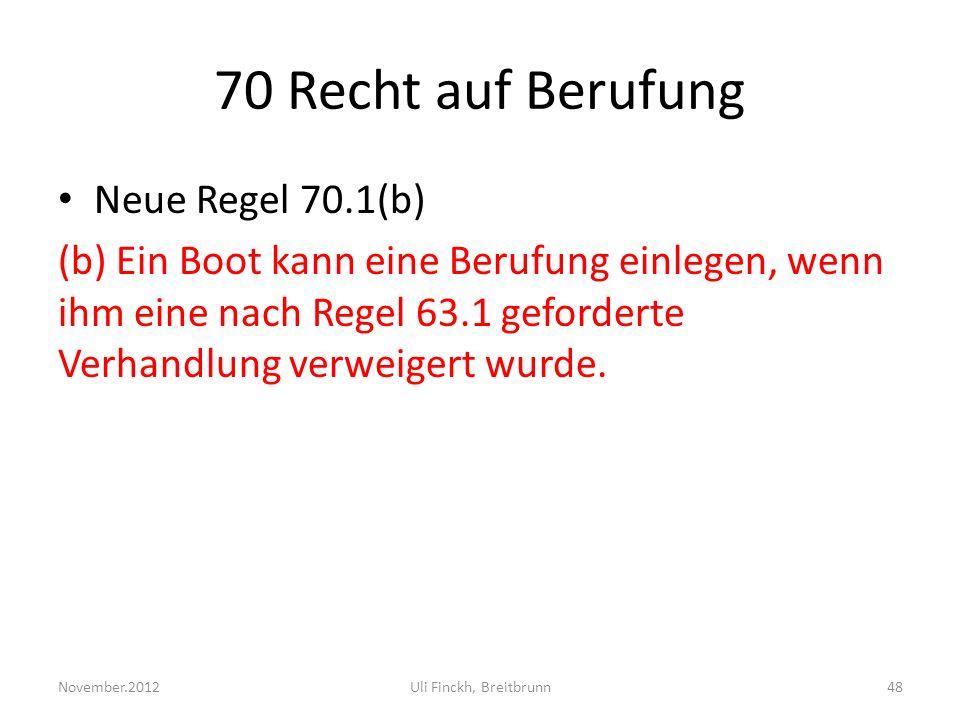 70 Recht auf Berufung Neue Regel 70.1(b)
