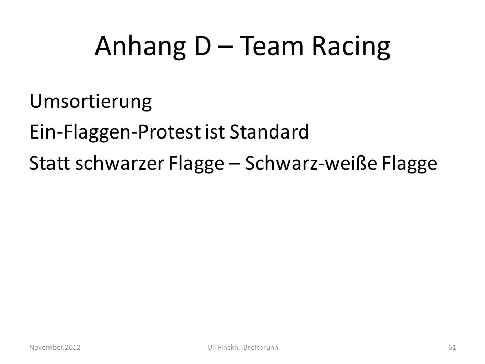 Anhang D – Team Racing Umsortierung Ein-Flaggen-Protest ist Standard Statt schwarzer Flagge – Schwarz-weiße Flagge