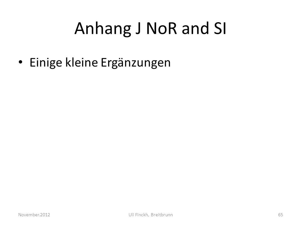 Anhang J NoR and SI Einige kleine Ergänzungen November.2012