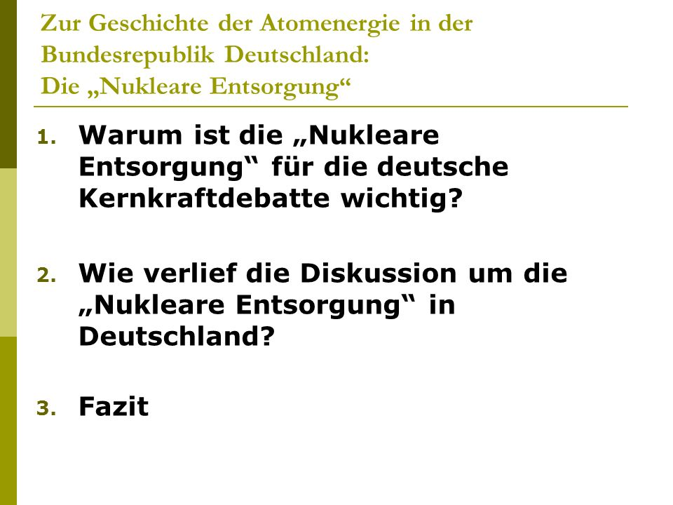 """Zur Geschichte der Atomenergie in der Bundesrepublik Deutschland: Die """"Nukleare Entsorgung"""