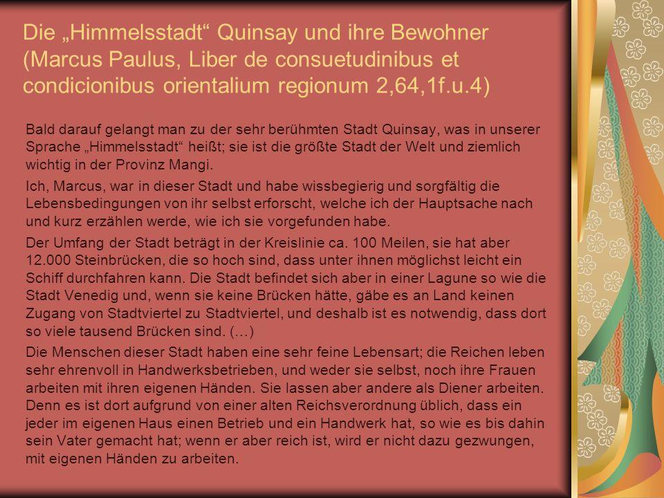 """Die """"Himmelsstadt Quinsay und ihre Bewohner (Marcus Paulus, Liber de consuetudinibus et condicionibus orientalium regionum 2,64,1f.u.4)"""