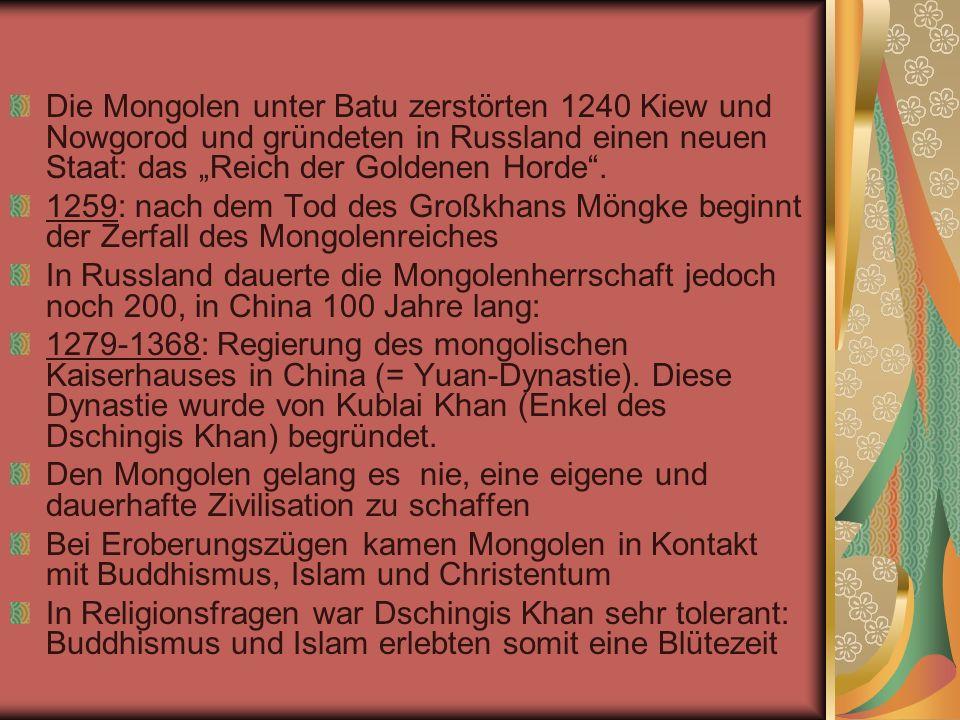 """Die Mongolen unter Batu zerstörten 1240 Kiew und Nowgorod und gründeten in Russland einen neuen Staat: das """"Reich der Goldenen Horde ."""