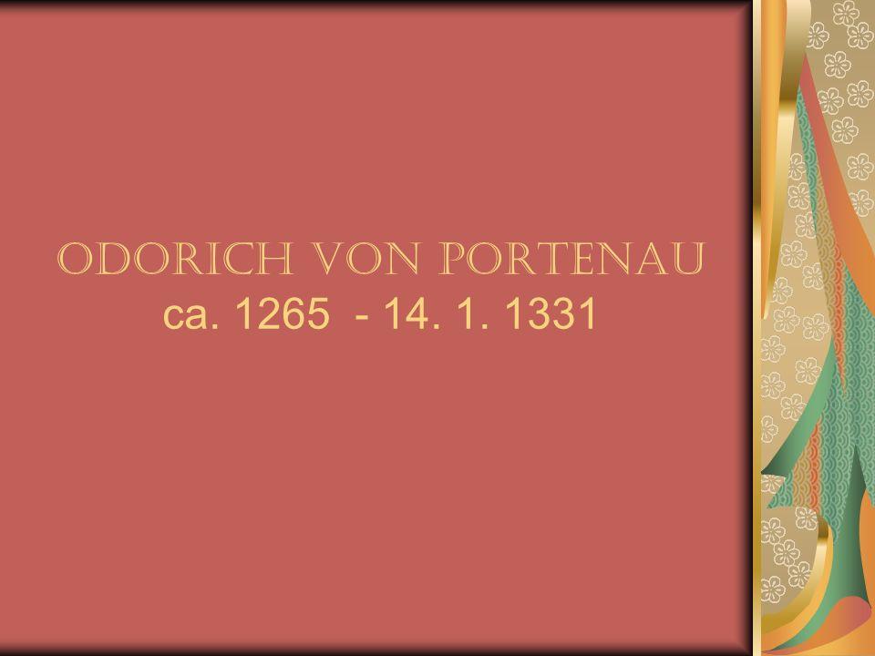 Odorich von Portenau ca. 1265 - 14. 1. 1331