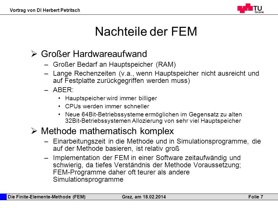 Nachteile der FEM Großer Hardwareaufwand Methode mathematisch komplex
