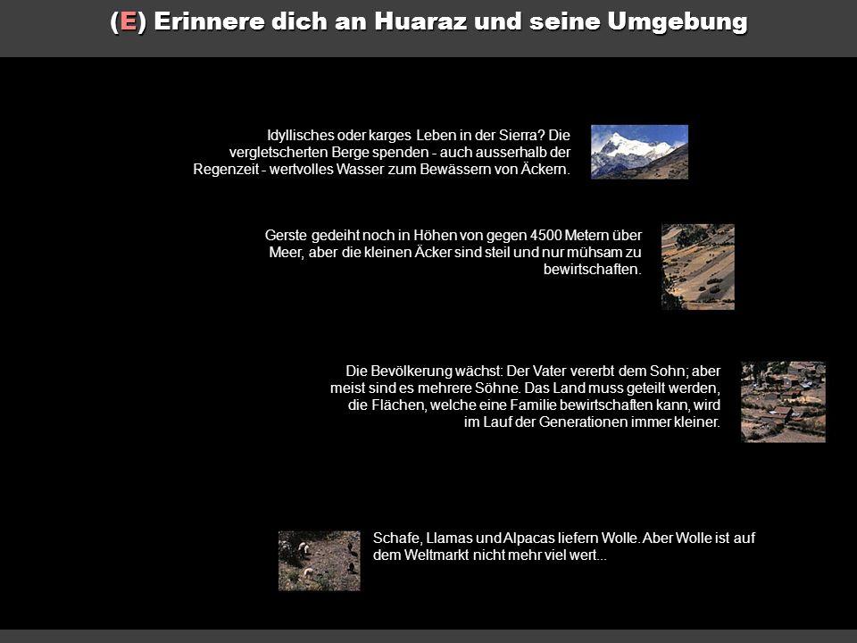 (E) Erinnere dich an Huaraz und seine Umgebung