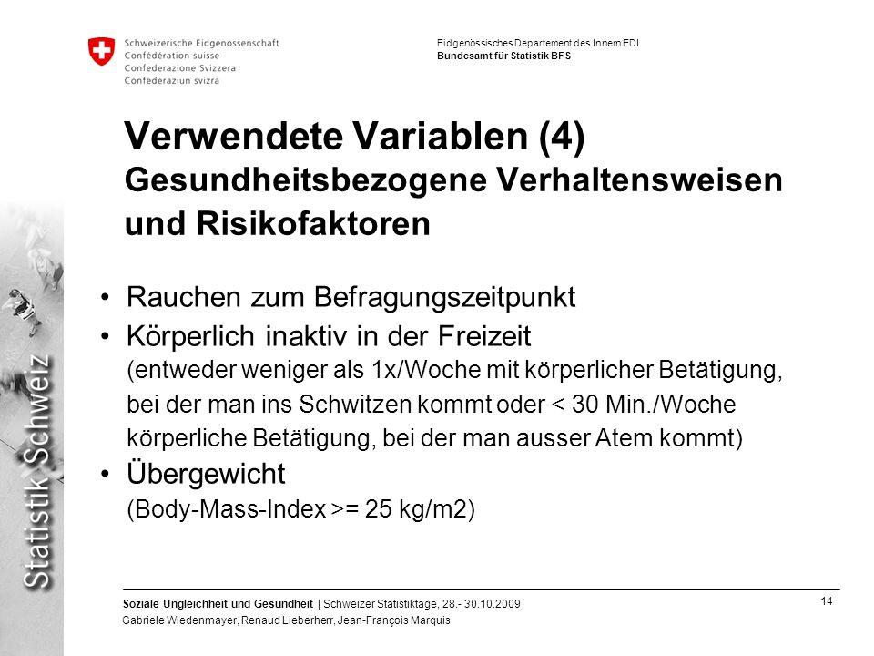 Verwendete Variablen (4) Gesundheitsbezogene Verhaltensweisen und Risikofaktoren