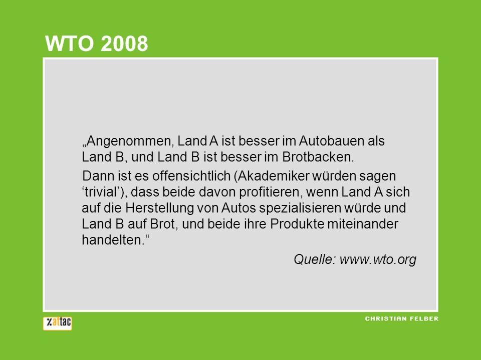"""WTO 2008 """"Angenommen, Land A ist besser im Autobauen als Land B, und Land B ist besser im Brotbacken."""