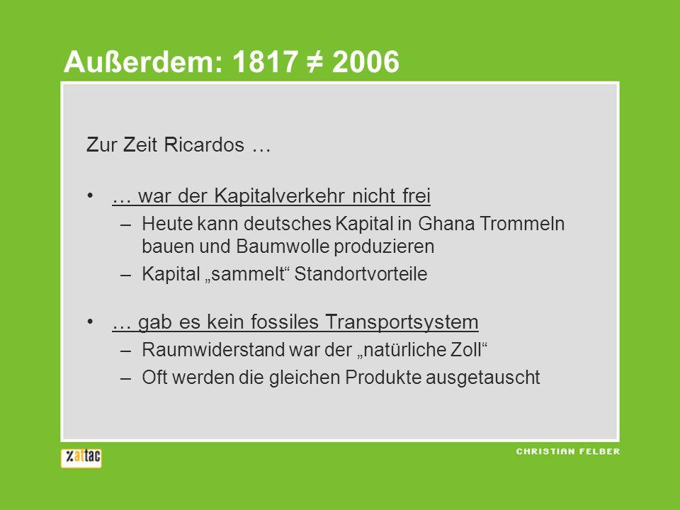 Außerdem: 1817 ≠ 2006 Zur Zeit Ricardos …