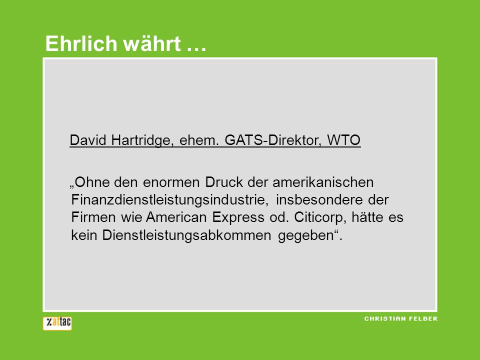 Ehrlich währt … David Hartridge, ehem. GATS-Direktor, WTO