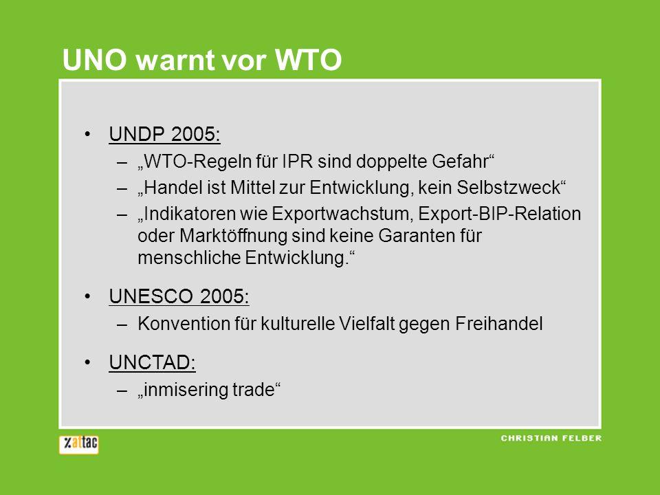 UNO warnt vor WTO UNDP 2005: UNESCO 2005: UNCTAD: