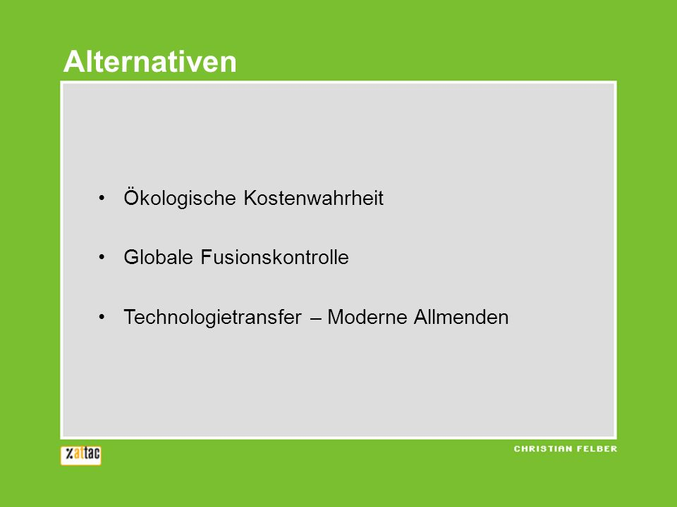 Alternativen Ökologische Kostenwahrheit Globale Fusionskontrolle