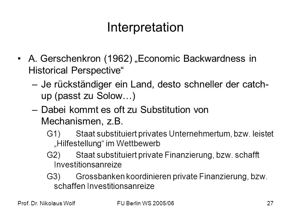 "InterpretationA. Gerschenkron (1962) ""Economic Backwardness in Historical Perspective"