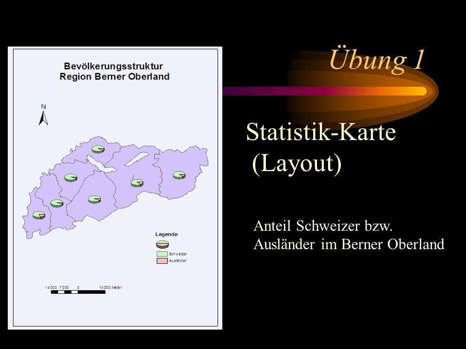 Übung 1 Statistik-Karte (Layout) Anteil Schweizer bzw.