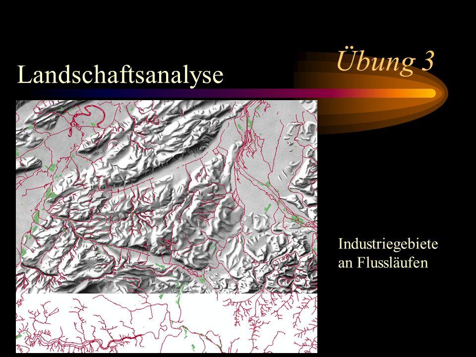 Übung 3 Landschaftsanalyse Industriegebiete an Flussläufen
