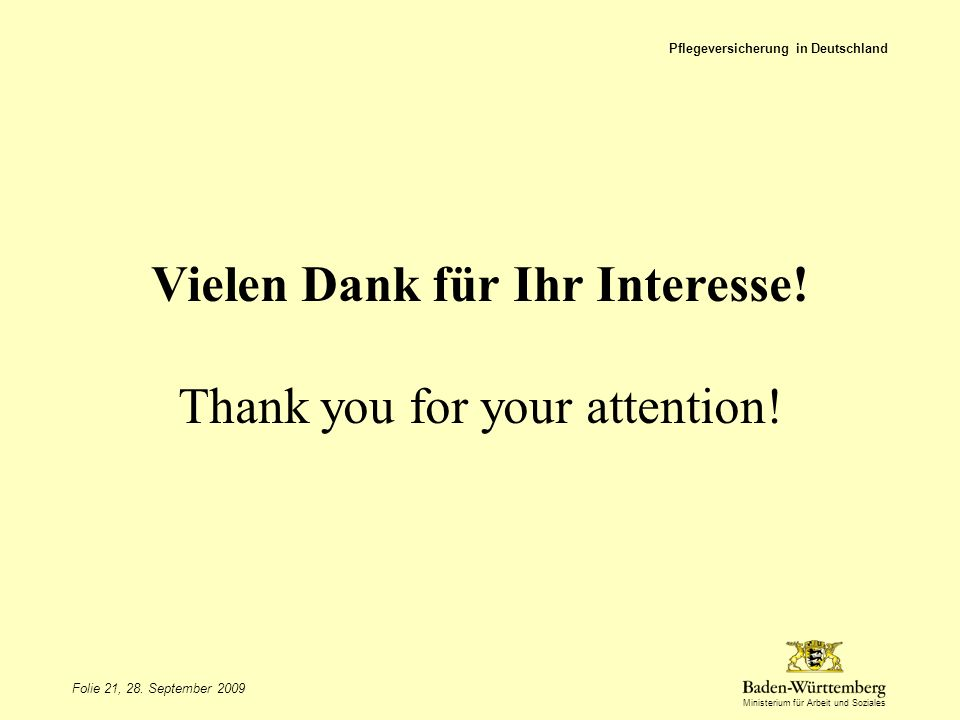 Vielen Dank für Ihr Interesse! Thank you for your attention!