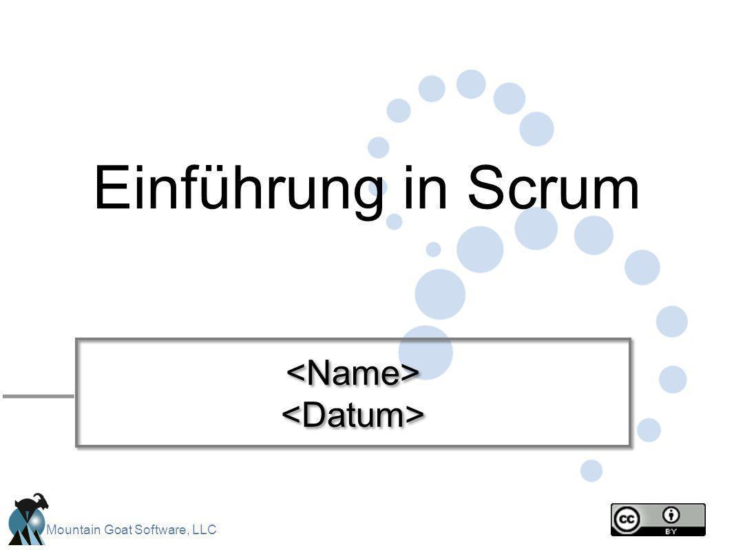 Einführung in Scrum <Name> <Datum>