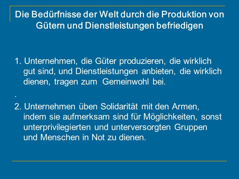 Die Bedürfnisse der Welt durch die Produktion von Gütern und Dienstleistungen befriedigen
