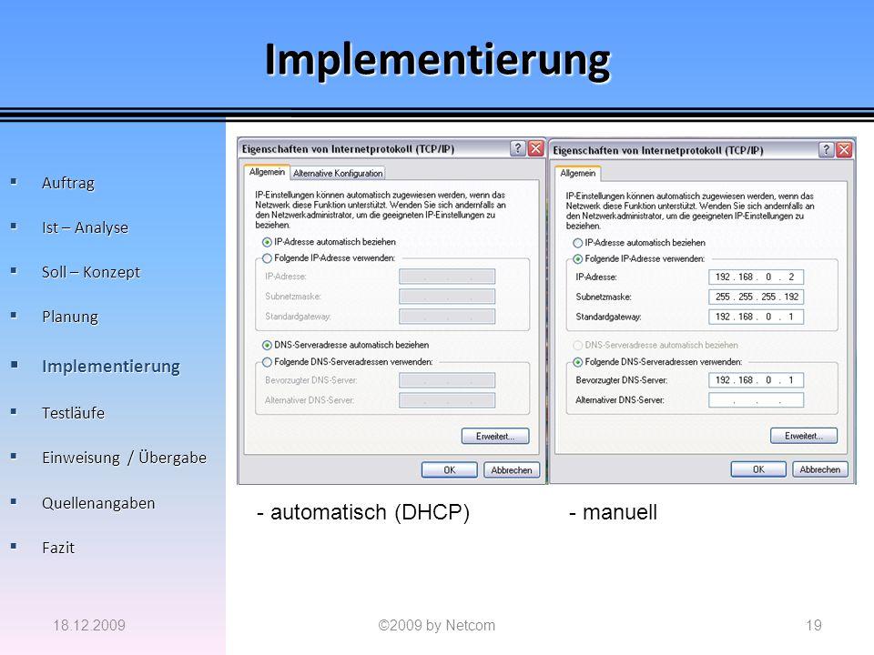 Implementierung - automatisch (DHCP) - manuell Implementierung Auftrag