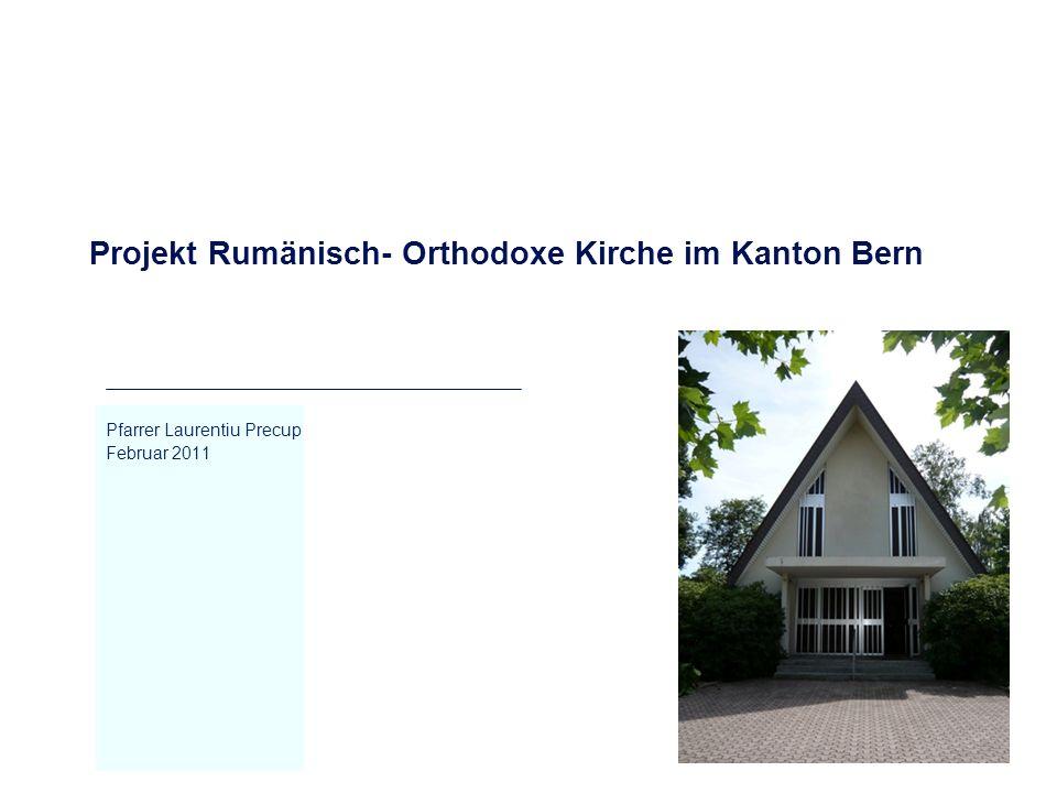 Projekt Rumänisch- Orthodoxe Kirche im Kanton Bern