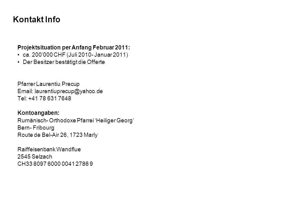 Kontakt Info Projektsituation per Anfang Februar 2011:
