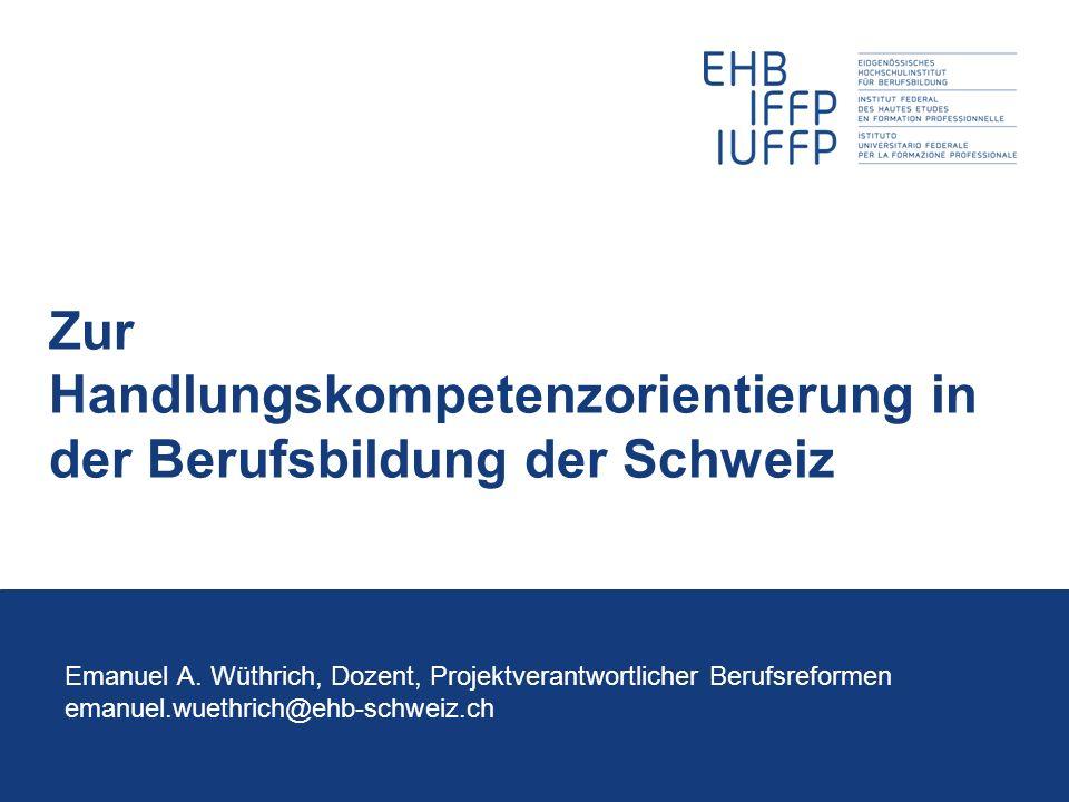 Zur Handlungskompetenzorientierung in der Berufsbildung der Schweiz