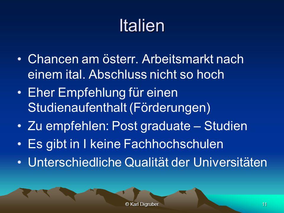 Italien Chancen am österr. Arbeitsmarkt nach einem ital. Abschluss nicht so hoch. Eher Empfehlung für einen Studienaufenthalt (Förderungen)