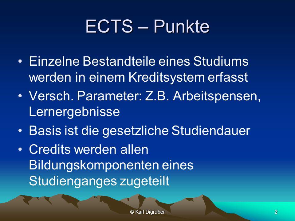 ECTS – Punkte Einzelne Bestandteile eines Studiums werden in einem Kreditsystem erfasst. Versch. Parameter: Z.B. Arbeitspensen, Lernergebnisse.