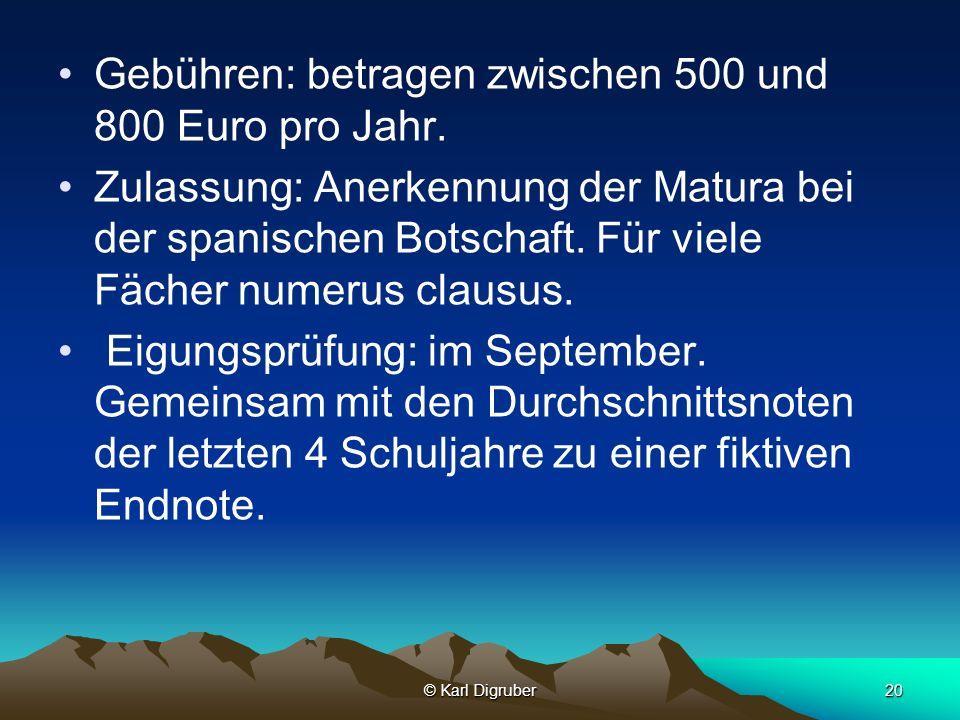 Gebühren: betragen zwischen 500 und 800 Euro pro Jahr.