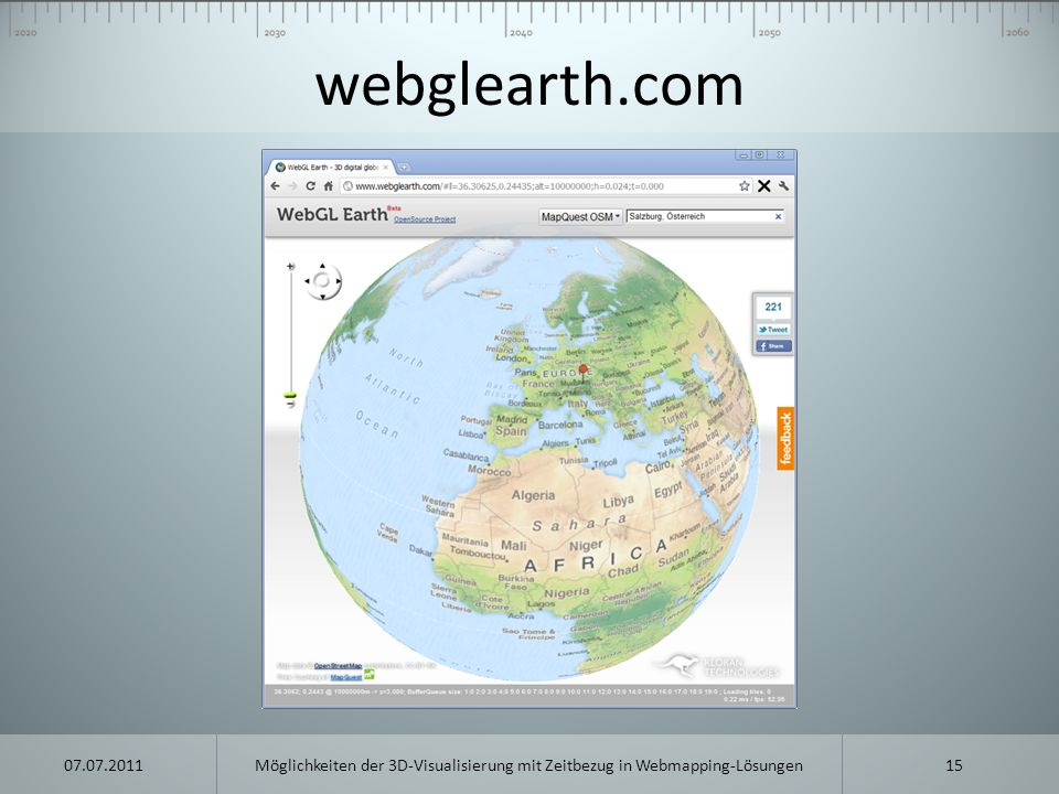 webglearth.com 07.07.2011 Möglichkeiten der 3D-Visualisierung mit Zeitbezug in Webmapping-Lösungen